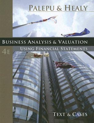 Business Analysis and Valuation: Using Financial Statements, Text and Cases (with Thomson ONE Access)