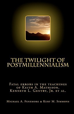 The Twilight of Postmillennialism by Michael A. Fenemore