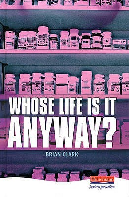 Whose Life Is It Anyway? by Brian Clark