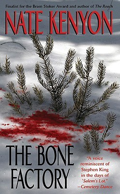 The Bone Factory by Nate Kenyon