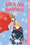 Me & My Brothers, Volume 8 (Me & My Brothers, #8)