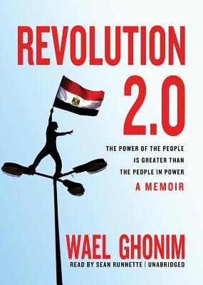 Revolution 2.0: The Power of the People Is Greater Than the People in Power, a Memoir