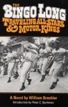 The Bingo Long Traveling All-Stars and Motor Kings by William Brashler