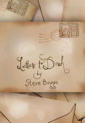 Letters to Dinah by Steve Boggs