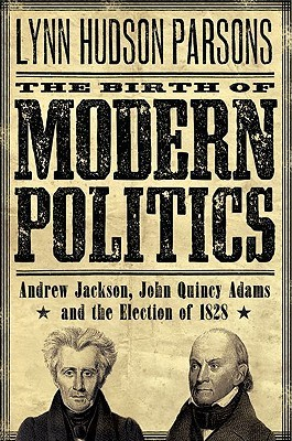 The Birth of Modern Politics by Lynn Hudson Parson