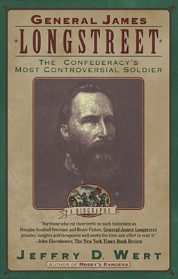 Review General James Longstreet: The Confederacy's Most Controversial Soldier PDF