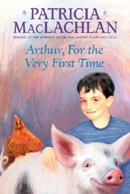 Arthur, For the Very First Time by Patricia MacLachlan