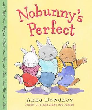 Nobunny's Perfect by Anna Dewdney