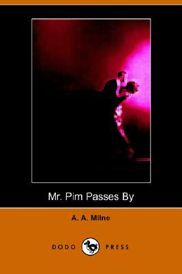 Mr. Pim Passes By by A.A. Milne