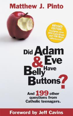 Did Adam & Eve Have Belly Buttons? by Matthew Pinto