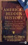 America's Hidden History LP: Untold Tales of the First Pilgrims, Fighting Women, and Forgotten Founders Who Shaped a Nation