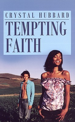 Tempting Faith by Crystal Hubbard