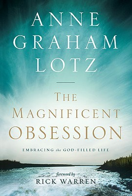 The Magnificent Obsession by Anne Graham Lotz