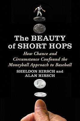 The Beauty of Short Hops by Sheldon Hirsch