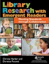 Library Research with Emergent Readers: Meeting Standards Through Collaboration