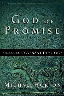 God of Promise by Michael S. Horton