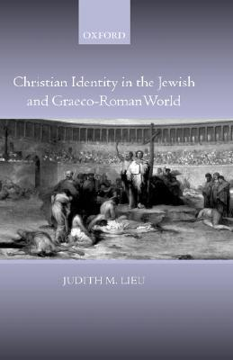 Christian Identity in the Jewish and Graeco-Roman World