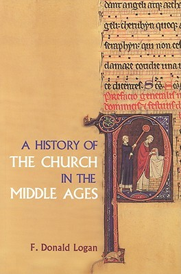 Download A History of the Church in the Middle Ages by F. Donald Logan PDF