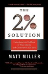 The Two Percent Solution: Fixing America's Problems In Ways Liberals And Conservatives Can Love
