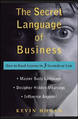 The Secret Language of Business by Kevin L. Hogan