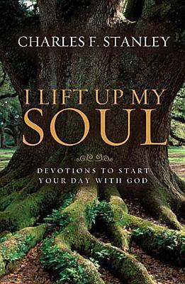 I Lift Up My Soul by Charles F. Stanley