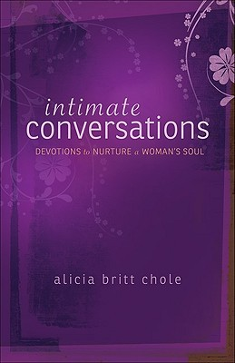 Intimate Conversations by Alicia Britt Chole
