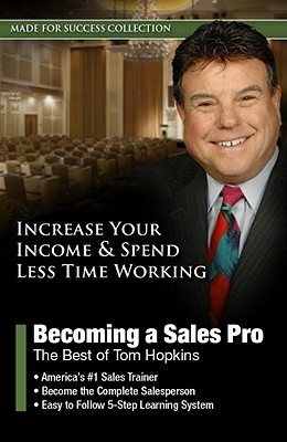 Becoming A Sales Pro: The Best Of Tom Hopkins (Made For Success Collection)