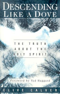 Descending Like A Dove: The truth about the Holy Spirit