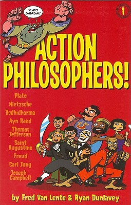 Action Philosophers Action philosophers! by Fred Van Lente