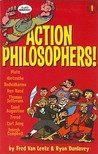 Action Philosophers Action philosophers!: the lives and thoughts of history's A-list brain trust told in a hip and humorous fashion, Vol. 1