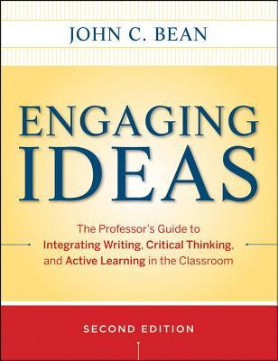 Engaging Ideas by John C. Bean