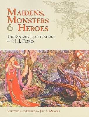 Maidens, Monsters and Heroes by Henry Justice Ford