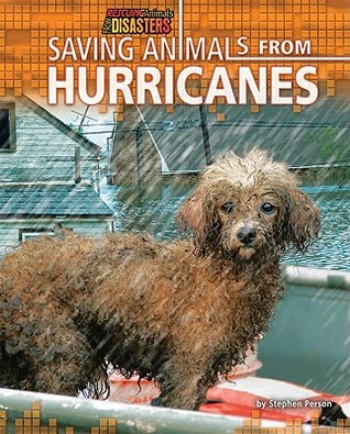 Saving Animals from Hurricanes by Stephen Person