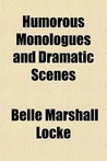 Humorous Monologues and Dramatic Scenes