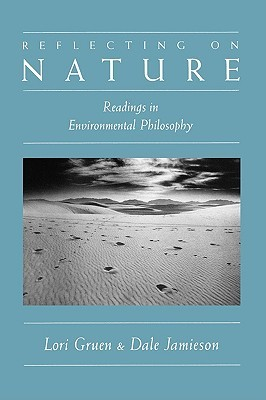 Reflecting on Nature: Readings in Environmental Philosophy
