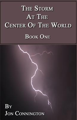 The Storm At The Center Of The World: Book One
