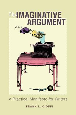 The Imaginative Argument by Frank Cioffi