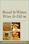 Bread & Water, Wine & Oil by Meletios Webber
