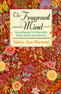 The Fragrant Mind by Valerie Ann Worwood