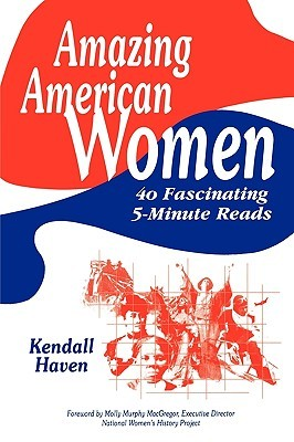 Amazing American Women by Kendall Haven