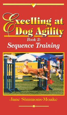 Excelling at Dog Agility by Jane Simmons-Moake