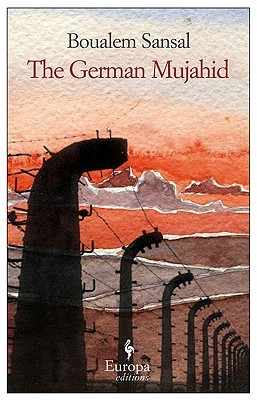 The German Mujahid by Boualem Sansal, بوعلام صنصال