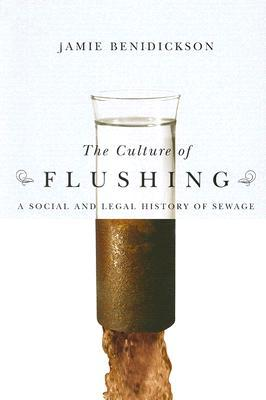 The Culture of Flushing by Jamie Benidickson