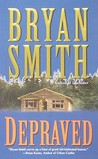 Depraved by Bryan Smith