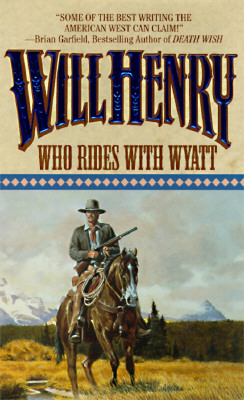 Who Rides with Wyatt by Will Henry