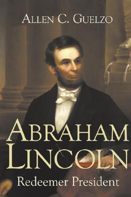 Abraham Lincoln by Allen C. Guelzo