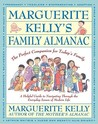 Marguerite Kelly's Family Almanac: The Perfect Companion for Today's Family--a Helpful Guide to Navigating Through
