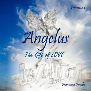 Angelus Volume I: The Gift of Love