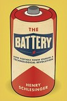 The Battery: How Portable Power Sparked a Technological Revolution