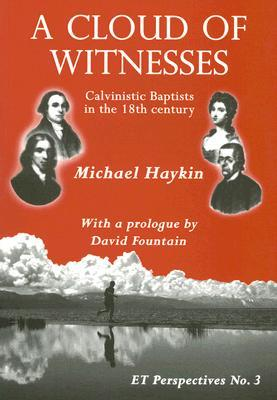 A Cloud of Witnesses by Michael A.G. Haykin